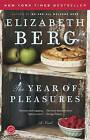 The Year of Pleasures by Elizabeth Berg (Paperback, 2006)