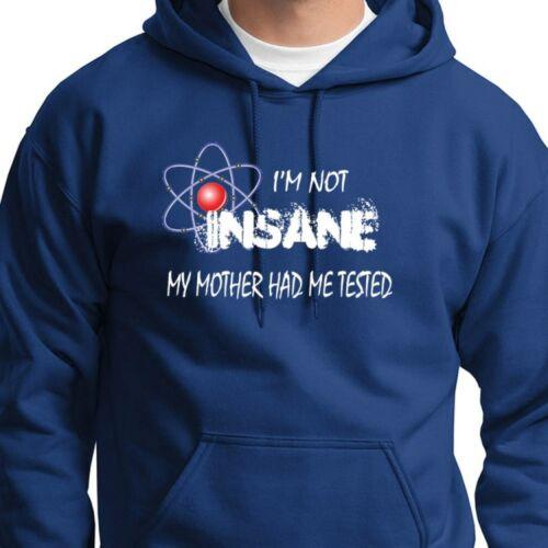 I/'m Not Insane...Funny Sheldon Quote Tee TV/'s Big Bang Theory Hoodie Sweatshirt