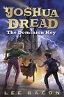 The Dominion Key by Lee Bacon (Hardback, 2014)