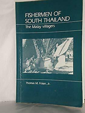 Fishermen of South Thailand : The Malay Villagers Paperback Thomas M. Fraser
