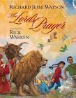 Illustrated Scripture: The Lord's Prayer by Rick Warren and Zondervan Staff (2011, Hardcover)
