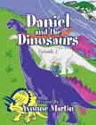 Daniel and The Dinosaurs Episode 2 9781453546338 by Yvonne Martin Book