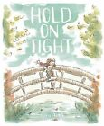 Hold on Tight by Sara Acton (Hardback, 2013)