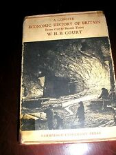 A CONCISE ECONOMIC HISTORY OF BRITAIN HARD BACK 1962 W.H.B. COURT