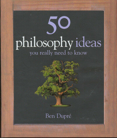 1 of 1 - 50 philosophy ideas you really need to know by Ben Dupr (Hardback)