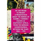 We Are Proud To Present a Presentation About the Herero of Namibia, Formerly Known as Southwest Africa, From the German Sudwestafrika, Between the Years 1884 - 1915 by Jackie Sibblies Drury (Paperback, 2014)