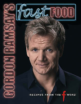 "1 of 1 - Gordon Ramsay's Fast Food: Recipes from ""The F Word"", Gordon Ramsay, Hardcover,"