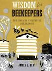 Wisdom for Beekeepers: 500 Tips for Successful Beekeeping by James E Tew (Hardback, 2013)