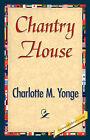 Chantry House by M Yonge Charlotte M Yonge, Charlotte M Yonge (Paperback / softback, 2007)