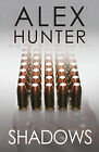 Shadows by Alex Hunter (Paperback, 2009)