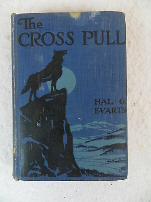 Hal G. Evarts  THE CROSS PULL  Alfred A. Knopf  1920