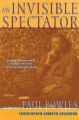 Sawyer-Laucanno, Christopher : An Invisible Spectator: a Life of Paul B