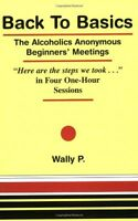 Back To Basics - Alcoholics Anonymous Beginners 12 Steps Addiction Help Alcohol