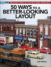 50 Ways to a Better-Looking Layout by Associate Professor of Religious Studies and East Asian Studies Jeff Wilson (Paperback / softback, 2013)
