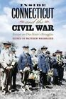 Inside Connecticut and the Civil War: Essays on One State's Struggles by University Press of New England (Hardback, 2014)