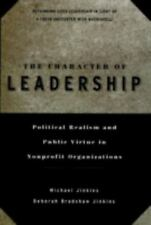 The Character of Leadership : Political Realism and Public Virtue in Nonprofit O