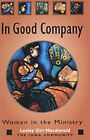 In Good Company: Women in the Ministry by Wild Goose Publications (Paperback, 2004)
