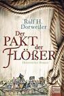 Der Pakt der Flößer von Ralf H. Dorweiler (2017, Taschenbuch)
