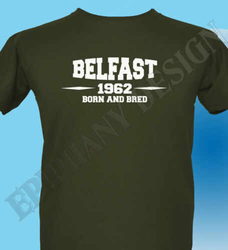 Belfast Born And Bred Mens Ladies T-Shirt Add Year Of Your Choice Great Gift