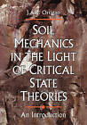 Soil Mechanics in the Light of Critical State Theories: An Introduction by J. A. R. Ortigao (Paperback, 1922)