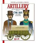 Artillery and the Gribeauval System: 1786-1815: Volume 3 by Ludovic Letrun, Jean-Marie Mongin (Paperback, 2016)