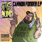 Stig of the Dump - Cannon Fodder EP (2013)