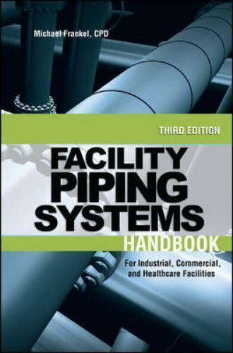Facility Piping Systems Handbook   For Industrial