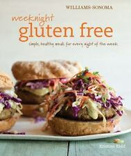 Weeknight Gluten Free : Simple, Healthy Meals for Every Night of the Week by...