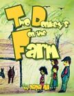 Two Donkey's on The Farm 9781425789145 by Papa Al Paperback