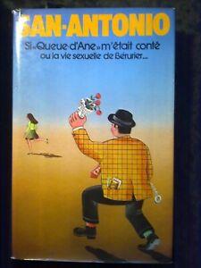 San-Antonio-Si-034-Queue-d-039-Ane-034-m-039-etait-conte-ou-la-vie-sexuelle-de-Berurier-1978