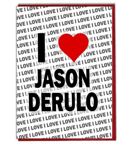 Carte de Vœux-Carte d/'anniversaire-I Love Jason Derulo