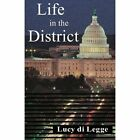 Life in the District by Lucy Di Legge (Paperback / softback, 2013)