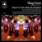 Playin' in Time with the Deadbeat * by Slug Guts (CD, Jul-2012, Sacred Bones)