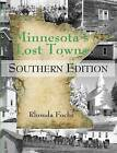Minnesota's Lost Towns Southern Edition: Southern Edition by Rhonda Fochs (Paperback / softback, 2015)