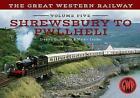 The Great Western Railway Volume Five Shrewsbury to Pwllheli by Martin Loader, Stanley C. Jenkins (Paperback, 2015)