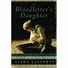 The Bloodletter's Daughter: A Novel of Old Bohemia by Linda Lafferty (Paperback, 2012)