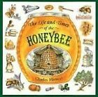 The Life and Times of a Honey Bee by Charles Micucci (Paperback, 1997)