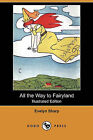 All the Way to Fairyland (Illustrated Edition) (Dodo Press) by Evelyn Sharp (Paperback / softback, 2009)