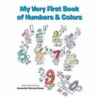 My Very First Book of Numbers & Colors by Jeanetta Varney Kozey (Paperback / softback, 2014)