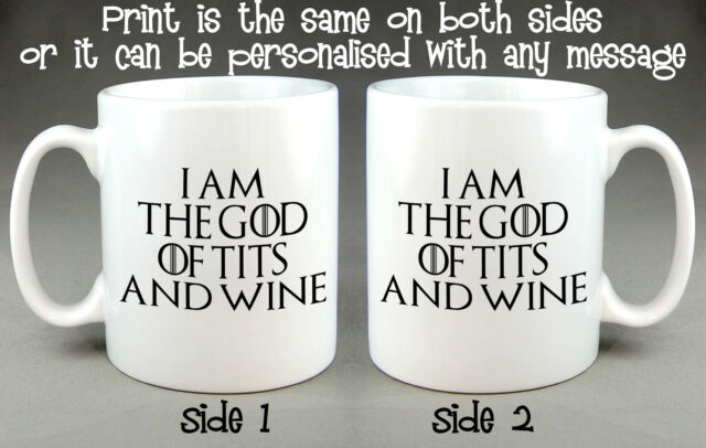 I Am The God Of T*ts And Wine Mug - Tyrion Lannister Game Of Thrones Inspired