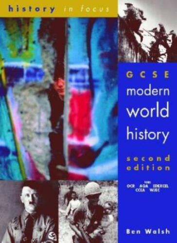 1 of 1 - GCSE Modern World History 2nd Edn Student's Book (History In Focus),Ben Walsh