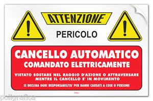 Cartello-PVC-adesivo-034-Attenzione-Cancello-Automatico-comandato-elettricamente-034