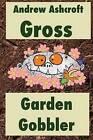Gross Garden Gobbler: Dyslexia-Friendly Version by Andrew Ashcroft (Paperback / softback, 2015)