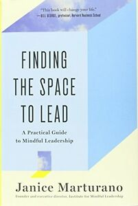 Finding-the-Space-to-Lead-A-Practical-Guide-to-Mindful-Leadership-by-Janice-Mar