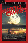Mortal Crimes: The Greatest Theft in History - The Soviet Penetration of the Manhattan Project by Nigel West (Paperback, 2005)