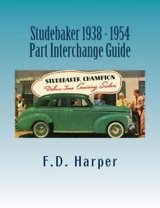 Studebaker-1938-1954-Part-Interchange-Guide-Find-amp-Identify-Original-Parts-NEW
