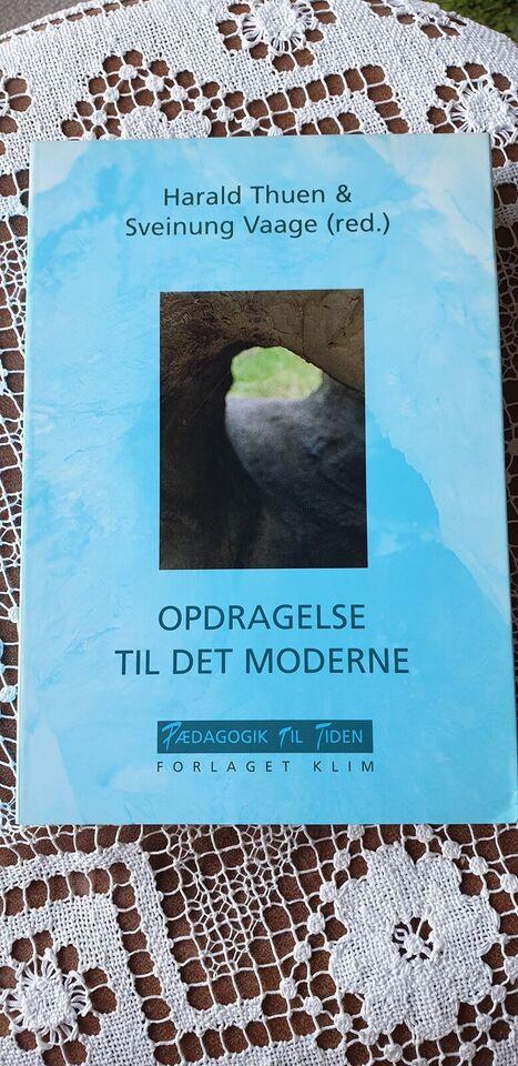 OPDRAGELSE TIL DET MODERNE, HARALD THUEN OG SVEINUNG VAAGE