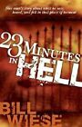 23 Minutes in Hell by Bill Wiese (Paperback, 2006)