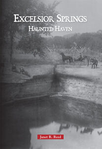 Excelsior-Springs-Haunted-Haven-MO-Arcadia-Publishing