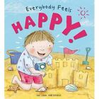 Everybody Feels Happy 9781784934248 Butterfield Moira Sterling Holly